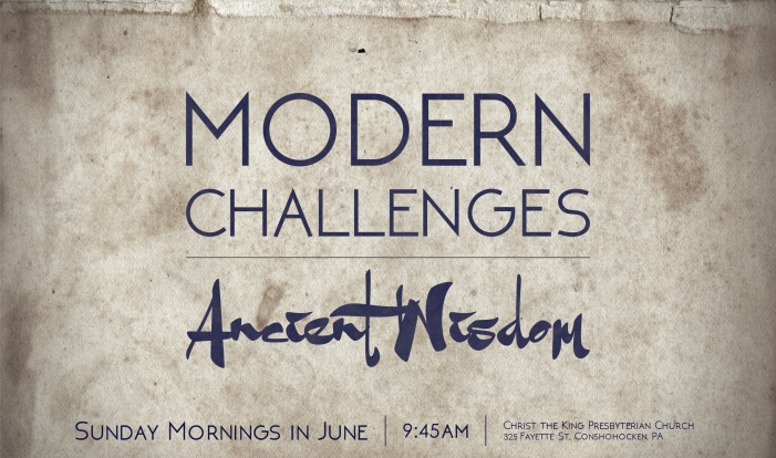 Modern Challenges / Ancient Wisdom - Sundays in June - Sundays 9:45 AM