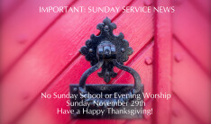 Sunday School and Evening Worship Cancelled - Nov 29 2015