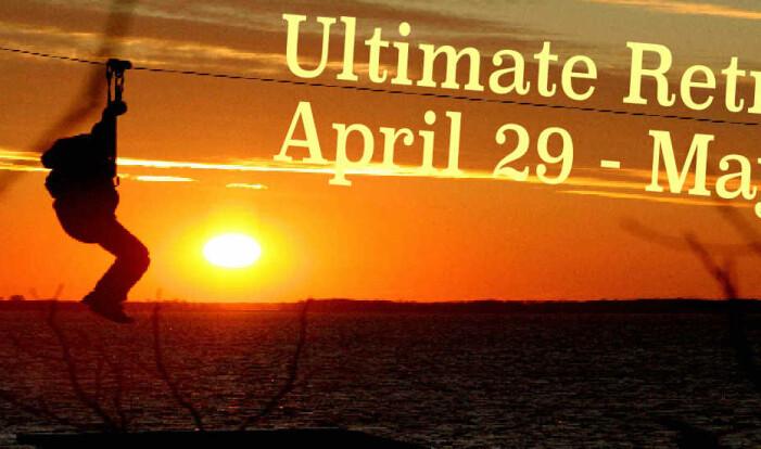 The Ultimate Retreat - Apr 29 2016