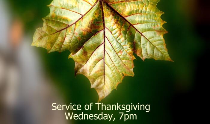 Thanksgiving Eve Service 2017 - Nov 22 2017 7:00 PM